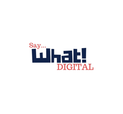 Say...What Digital